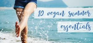 10 Vegan Summer Essentials